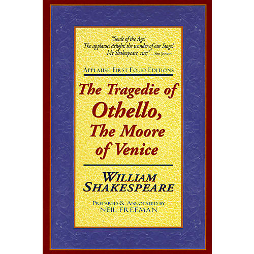 Applause Books The Tragedie of Othello, The Moore of Venice Applause Books Series Softcover by William Shakespeare