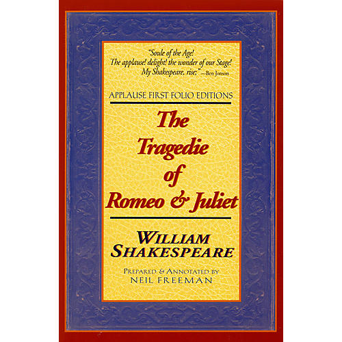 Applause Books The Tragedie of Romeo & Juliet Applause Books Series Softcover Written by William Shakespeare
