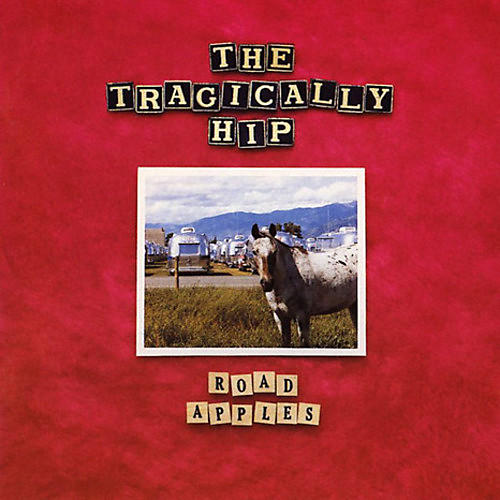 Alliance The Tragically Hip - Road Apples