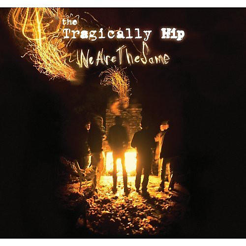 Alliance The Tragically Hip - We Are the Same