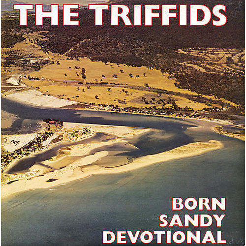 Alliance The Triffids - Born Sandy Devotional