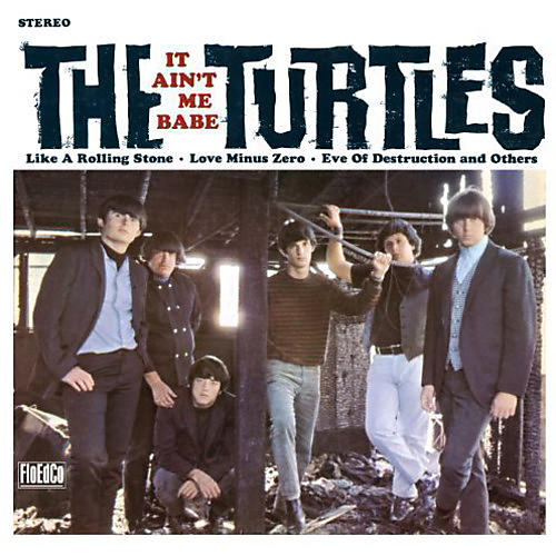 Alliance The Turtles - It Ain't Me Babe