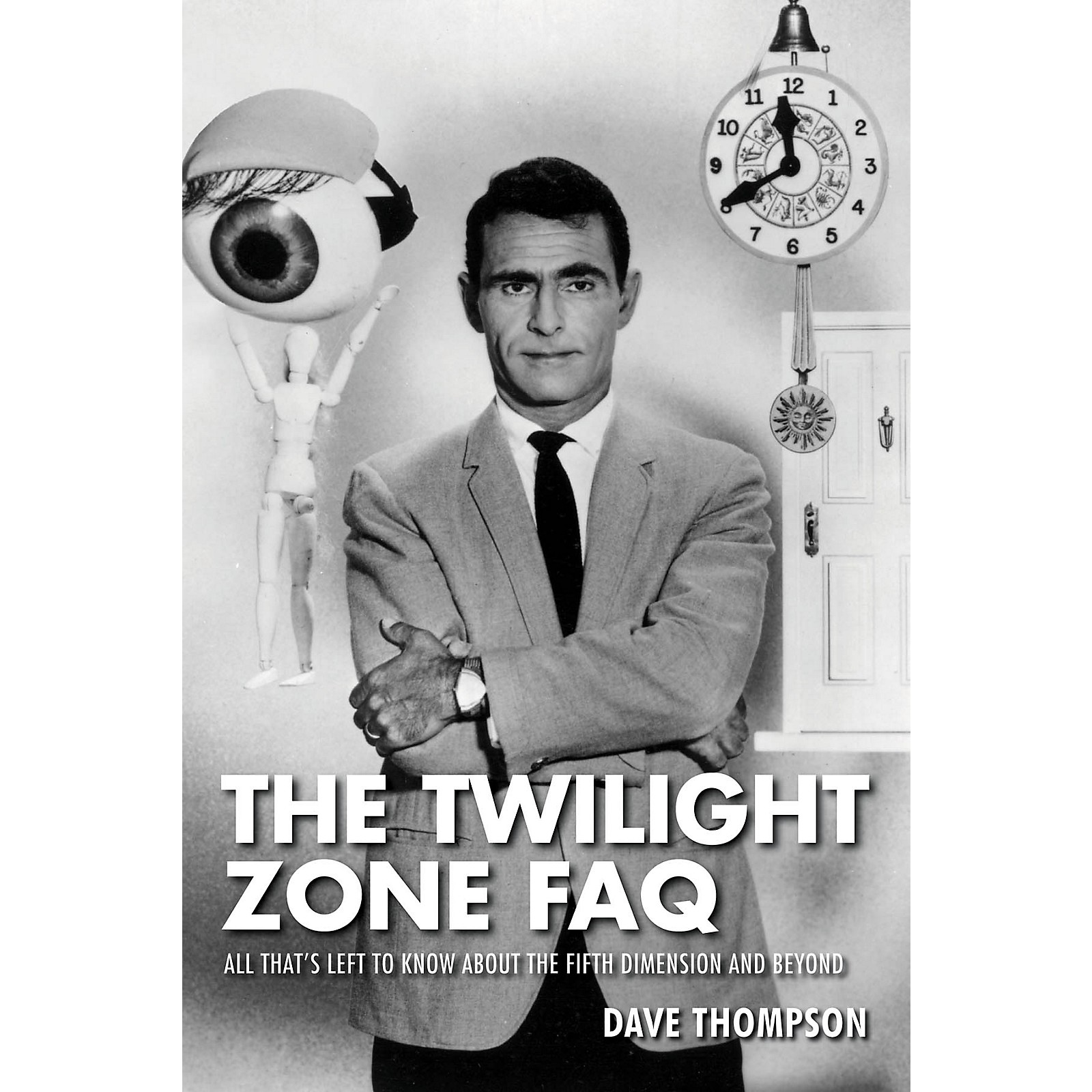 Applause Books The Twilight Zone FAQ FAQ Series Softcover Written by Dave Thompson