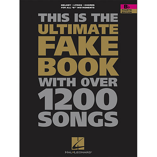 Hal Leonard The Ultimate Fake Book with Over 1,200 Songs B-Flat Instruments, Foruth Edition
