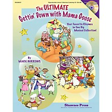 Shawnee Press The Ultimate Gettin' Down With Mama Goose REPRO COLLECT UNIS BOOK/CD Composed by Mark Burrows