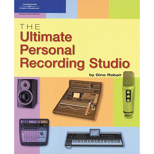 Course Technology PTR The Ultimate Personal Recording Studio (Book)