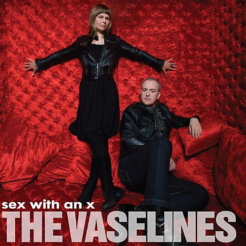 Alliance The Vaselines - Sex With An X