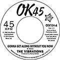 Alliance The Vibrations - Gonna Get Along Without You Now / Cause You're thumbnail