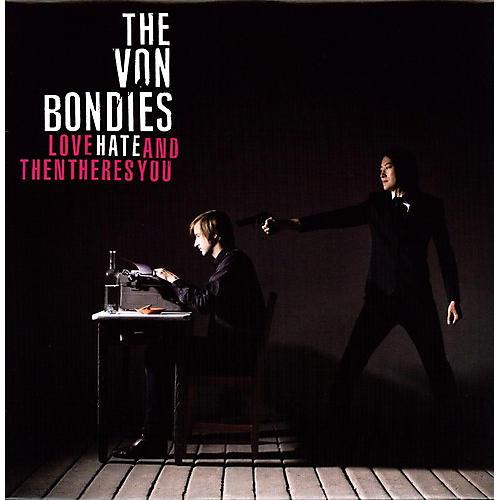 Alliance The Von Bondies - Love Hate & Then There's You