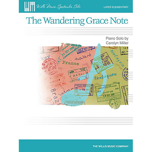 Willis Music The Wandering Grace Note (Later Elem Level) Willis Series Book by Carolyn Miller