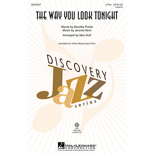 Hal Leonard The Way You Look Tonight (Discovery Level 2) 2-Part arranged by Mac Huff