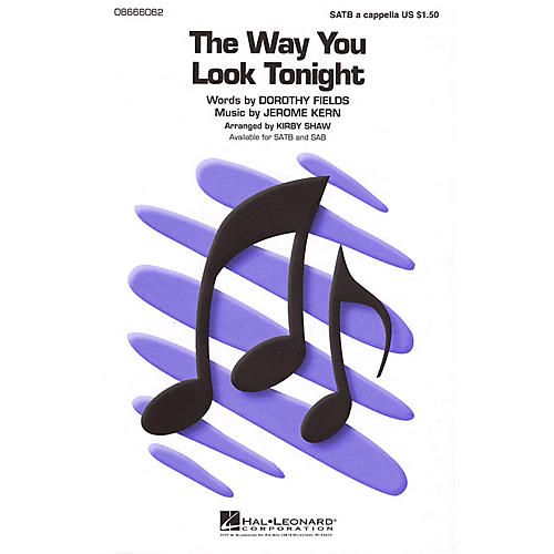 Hal Leonard The Way You Look Tonight (SATB a cappella) SATB a cappella arranged by Kirby Shaw