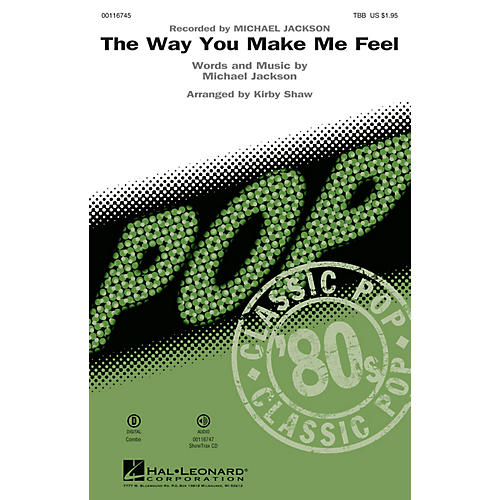 Hal Leonard The Way You Make Me Feel (ShowTrax CD) ShowTrax CD by Michael Jackson Arranged by Kirby Shaw