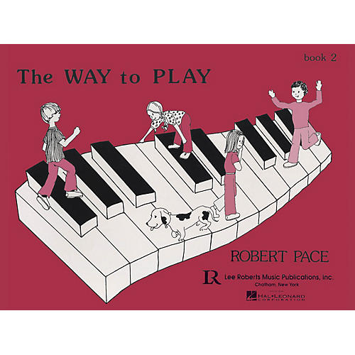 Lee Roberts The Way to Play - Book 2 Pace Piano Education Series Softcover Written by Robert Pace