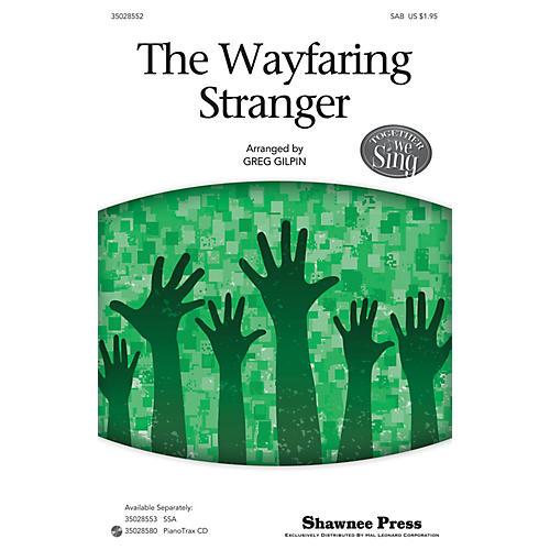Shawnee Press The Wayfaring Stranger (Together We Sing Series) SAB arranged by Greg Gilpin