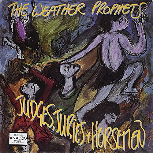 Alliance The Weather Prophets - Judges Juries & Horsemen