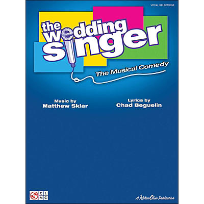 Cherry Lane The Wedding Singer - The Musical Comedy Vocal Selections arranged for piano, vocal, and guitar (P/V/G)