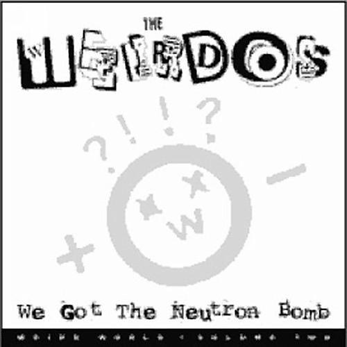 Alliance The Weirdos - We Got the Neutron Bomb