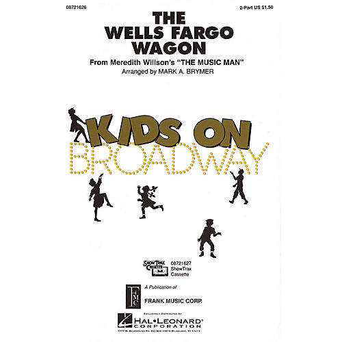 Hal Leonard The Wells Fargo Wagon (from The Music Man) 2-Part arranged by Mark Brymer