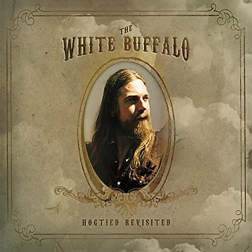 Alliance The White Buffalo - Hogtied Revisited