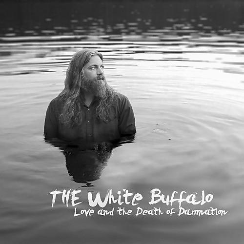 Alliance The White Buffalo - Love and The Death Of Damnation