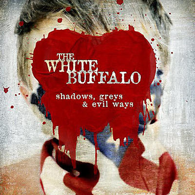 The White Buffalo - Shadows, Greys and Evil Ways