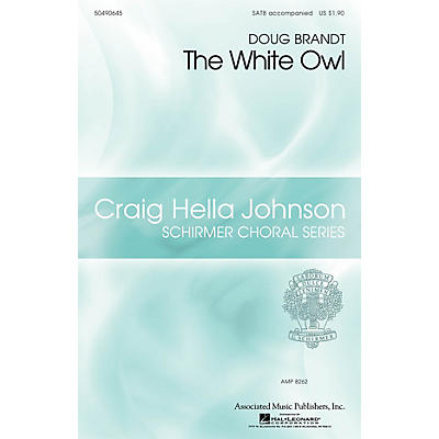 G. Schirmer The White Owl (Craig Hella Johnson Choral Series) SATB composed by Doug Brandt