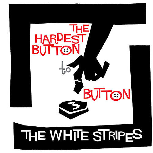 Alliance The White Stripes - Hardest Button to Button / St. Ides of March