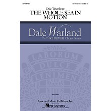 G. Schirmer The Whole Sea in Motion (Dale Warland Choral Series) SATB composed by Dale Trumbore