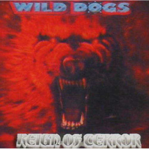 Alliance The Wild Dogs - Reign of Terror