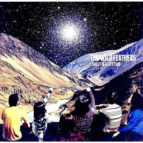 Alliance The Wild Feathers - Lonely Is a Lifetime
