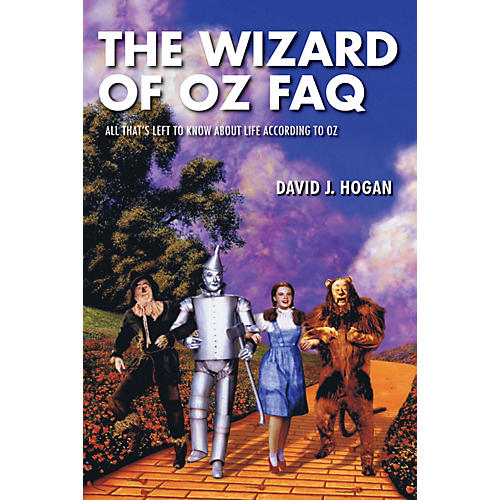 Applause Books The Wizard of Oz FAQ FAQ Series Softcover Written by David J. Hogan