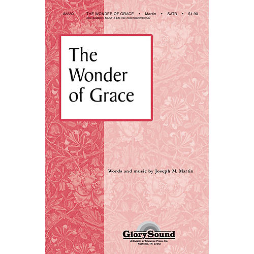 Shawnee Press The Wonder of Grace SATB composed by Joseph M. Martin