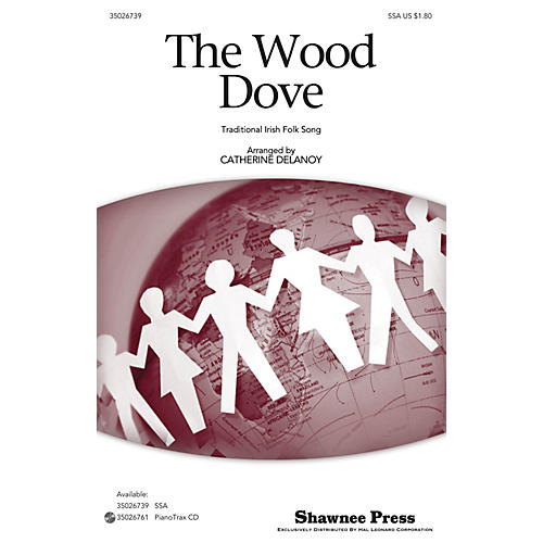 Shawnee Press The Wood Dove (Traditional Irish Folk Song) SSA arranged by Catherine DeLanoy