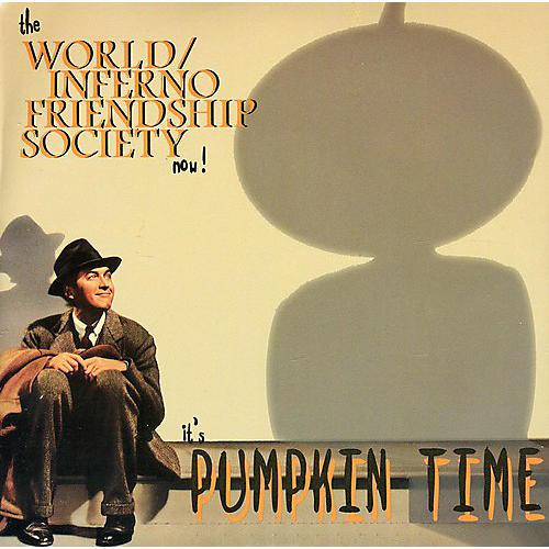 The World/Inferno Friendship Society - It's Pumpkin Time