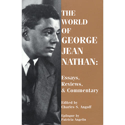 Applause Books The World of George Jean Nathan (Paperback Book) Applause Books Series Written by George Jean Nathan