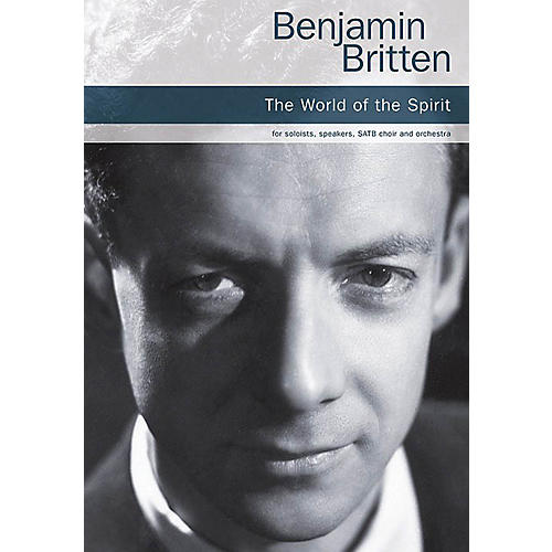 Chester Music The World of the Spirit Vocal Score Composed by Benjamin Britten