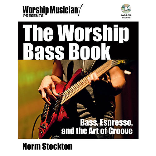 Hal Leonard The Worship Bass Book Worship Musician Presents Series Softcover with DVD-ROM Written by Norm Stockton