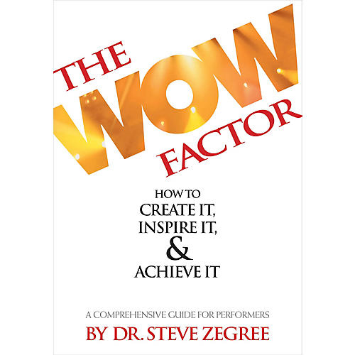 Hal Leonard The Wow Factor: How to Create It, Inspire It & Achieve It (A Comprehensive Guide for Performers)