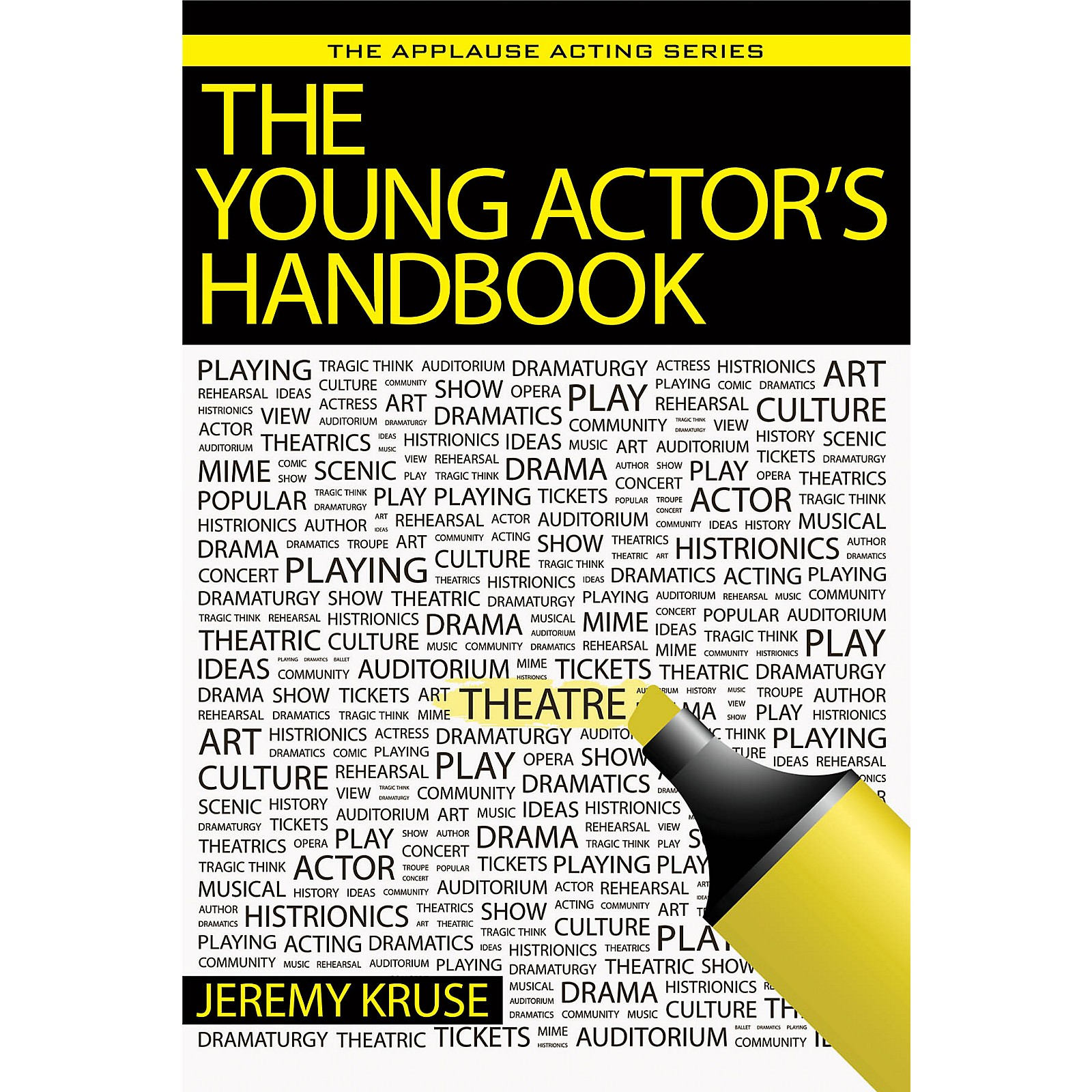 Applause Books The Young Actor's Handbook Applause Acting Series Series Softcover Written by Jeremy Kruse
