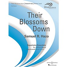 Boosey and Hawkes Their Blossoms Down Concert Band Composed by Samuel R. Hazo