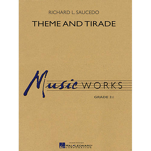 Hal Leonard Theme and Tirade Concert Band Level 3.5 Composed by Richard L. Saucedo