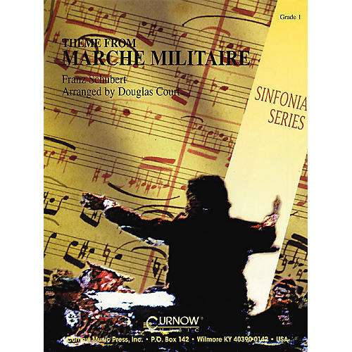 Curnow Music Theme from Marche Militaire (Grade 1 - Score and Parts) Concert Band Level 1 Composed by Franz Schubert