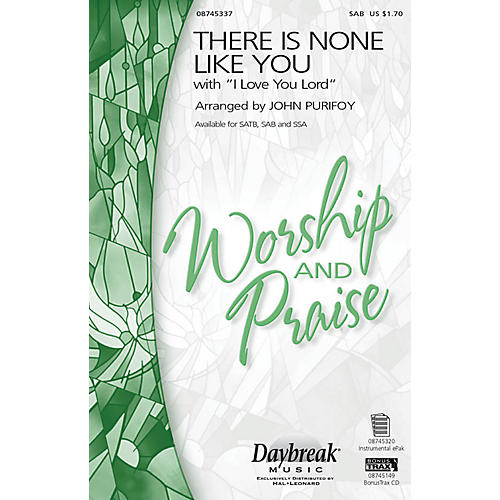 Daybreak Music There Is None Like You with I Love You Lord SAB arranged by John Purifoy