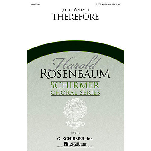G. Schirmer Therefore (Harold Rosenbaum Choral Series) SATB a cappella composed by Joelle Wallach