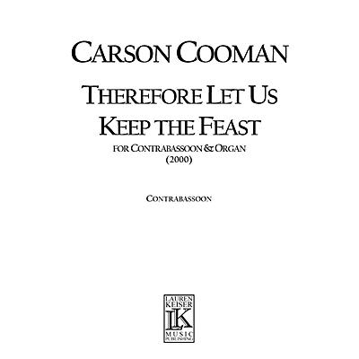 Lauren Keiser Music Publishing Therefore Let Us Keep the Feast (A Liturgical Meditation for Contrabassoon and Organ) LKM Music Series