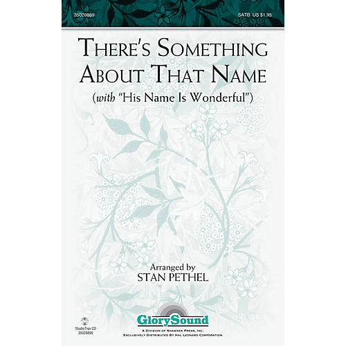Shawnee Press There's Something About That Name (with His Name Is Wonderful) Studiotrax CD Arranged by Stan Pethel