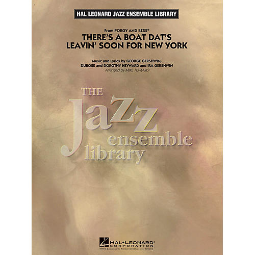 Hal Leonard There's a Boat Dat's Leavin' Soon for New York from Porgy and Bess Jazz Band Level 4 by Mike Tomaro