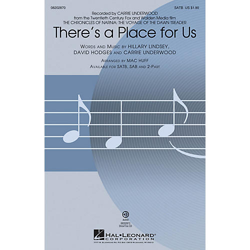 Hal Leonard There's a Place for Us (from The Chronicles of Narnia) SATB by Carrie Underwood arranged by Mac Huff