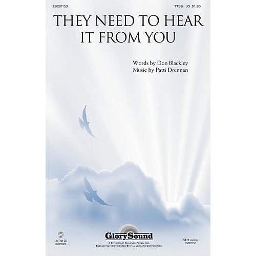 Shawnee Press They Need to Hear It from You TTBB composed by Patti Drennan